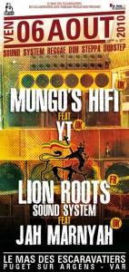 Puget sur Argens : Le Mas des Escaravatiers présente le vendredi 6 Aout 2010 à partir de 20h «Lion Roots Sound System», «Jah Marnyah», «Mungo's Hifi» et «YT»…
