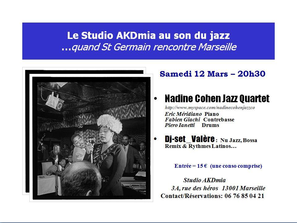 Marseille au Studio AKDmia : Soirée Concert Jazz Danse Swing Latino en compagnie de Nadine COHEN Quartet samedi 12 Mars 2011 à 20h30