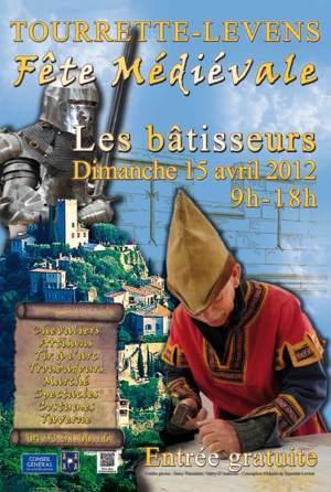 Tourrette-Levens : «Fête Médiévale» Dimanche 15 Avril 2012 de 9H à 18H entrée gratuite…