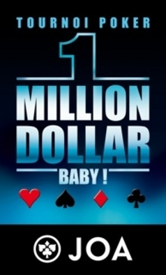 ANTIBES LA SIESTA : POKER SAMEDI 28 AVRIL 2012 A 21H FINALE DU « ONE MILLION DOLLAR BABY JOA »…