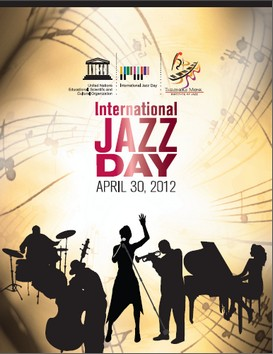 L'UNESCO a proclamé « 30 Avril : Journée Internationale du Jazz »…