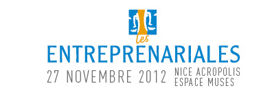 Nice : Les &laquo;&nbsp;Entreprenariales&nbsp;&raquo; sont de retour !