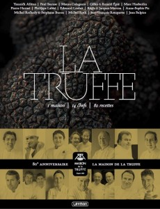 La &laquo;&nbsp;Maison de la Truffe&nbsp;&raquo; fte ses 80 ans avec l&#8217;dition d&#8217;un somptueux livre rassemblant 14 chefs et&#8230;80 recettes !&#8230;