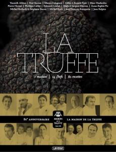 La «Maison de la Truffe» fête ses 80 ans avec l'édition d'un somptueux livre rassemblant 14 chefs et…80 recettes !…