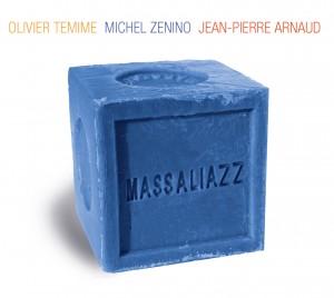 Jazz : Olivier TEMIME, Michel ZENINO et Jean-Pierre ARNAUD présentent leur dernier album «MASSALIAZZ» sur le label Cristal Records…