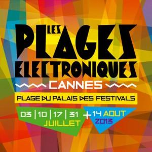 Cannes : Plages Électroniques Edition 2013…