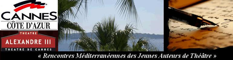 «17 èmes Rencontres méditerranéennes des jeunes auteurs de théâtre NIACA 2013  » au Théâtre Alexandre III à Cannes …