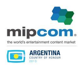 MIPCOM 2013 à Cannes : L'ARGENTINE pays à l'honneur…