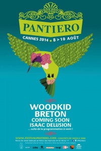 Cannes Palais des Festivals et des Congrès : «Pantiero le Directeur Artistique : Jean-Marie Sevain annonce du 8 au 10 Août 2014 Woodkid, Breton,Bonobo» …