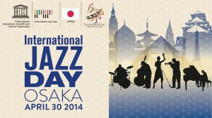 L'UNESCO organise en partenariat avec le « Thelonious Monk Institute of Jazz (TMij) » le troisième « International Jazz Day » le 30 Avril 2014, Pays à l'honneur : Le Japon…