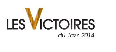 Paris : «Les Victoires du Jazz 2014 »  et ses nouveautés…