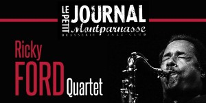 Paris Jazz : « Ricky FORD Quartet  » en concert au « Petit Journal Montparnasse  » …