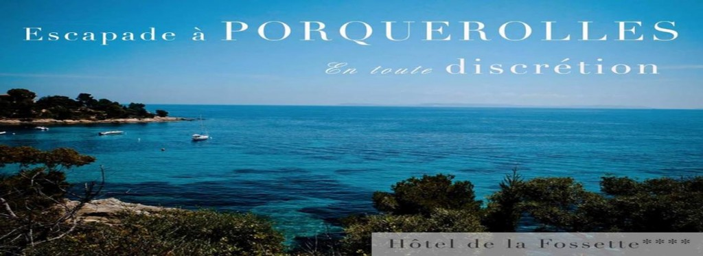 Le Lavandou : Escapade à l'Hôtel de La Fossette**** à Porquerolles…