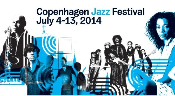 «Copenhague Jazz Festival 2014 »  , 10 jours, 100 sites et plus de 1200 concerts…