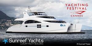 «Sunreef Yachts» annonce sa présence au «Cannes Yachting Festival 2014 » …