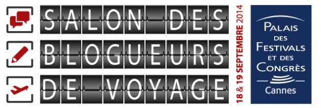 Le Salon des Blogueurs Voyage au Palais des Festivals et des Congrès de Cannes le 18 et 19 Septembre 2014…