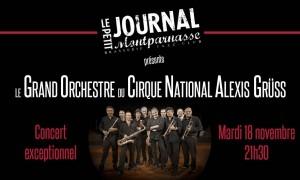 Jazz Paris : Le Petit Journal Montparnasse a le plaisir d'accueillir pour la deuxième fois le Grand Orchestre du Cirque National Alexis GRÜSS !