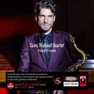 Le saxophoniste Jazz Samy THIEBAULT nous dévoile son nouvel album « A Feast Of Friends »…!