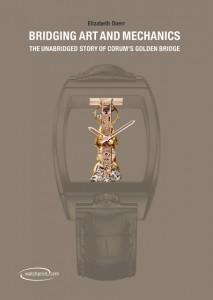 « Bridging Art and Mechanics » un livre de la maison «CORUM» pour trois anniversaires…