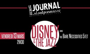 Jazz Paris : Soirée « Disney & The Jazz » en compagnie du « Bare Necessities Quintet » au Petit Journal Montparnasse…