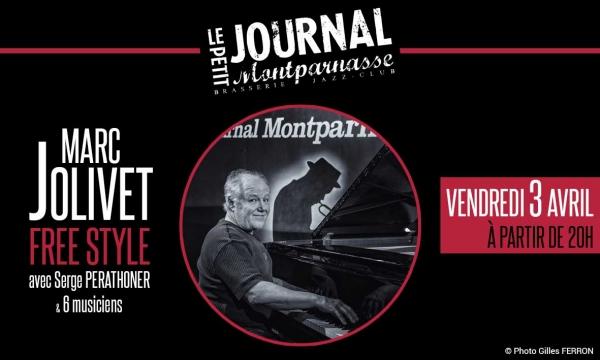Jazz Paris : Marc JOLIVET «Free Style» avec Serge PERATHONER et 6 musiciens au Petit Journal Montparnasse…