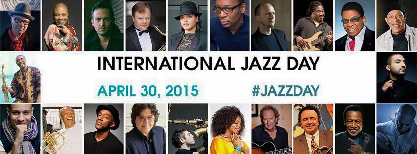 «Journée Internationale du Jazz» 30 Avril 2015 Pays à l'honneur : La France …