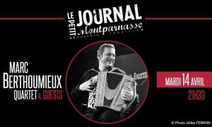 Jazz Paris : Le Petit Journal Montparnasse accueille Marc BERTHOUMIEUX et son Quartet & Guests…