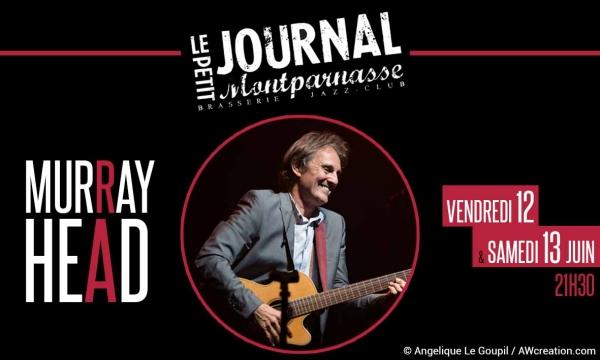 Jazz Paris : Murray HEAD en concert au Petit Journal Montparnasse…