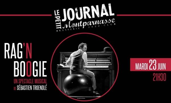 Jazz Paris : Le Petit Journal Montparnasse accueille Sébastien TROENDLÉ et son spectacle musical «Rag'n Boogie»…