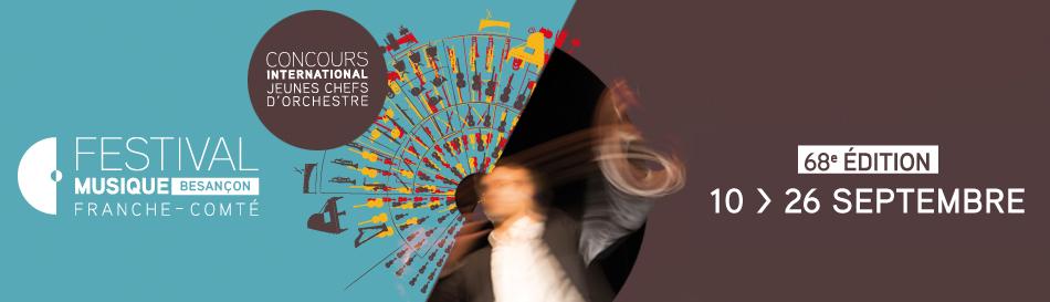 Besançon (25) :  Festival de Musique et Concours International de Jeunes Chefs d'Orchestre 2015 …