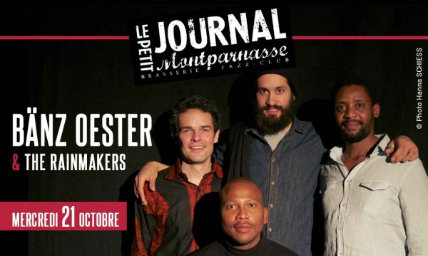 Paris Jazz : Bänz OESTER & The Rainmakers se produisent au Petit Journal Montparnasse …