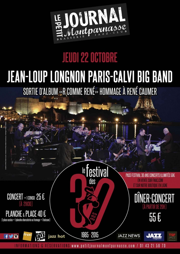 Paris Jazz : Le Petit Journal Montparnasse accueille Jean-Loup LONGNON Paris-Calvi Big Band…