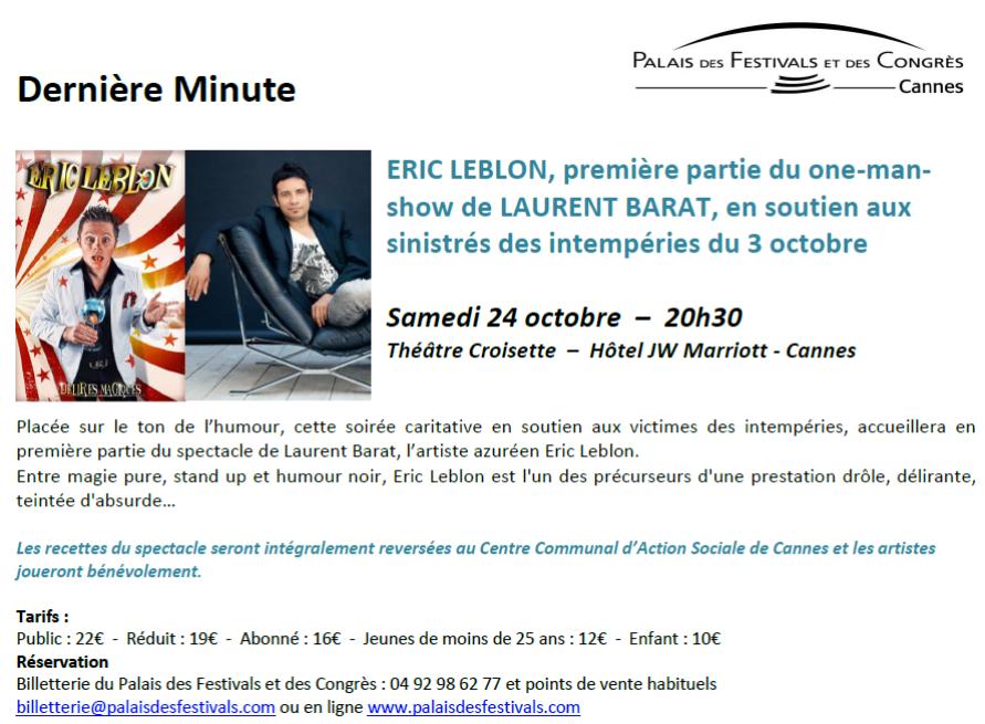 DERNIÈRE MINUTE : ERIC LEBLON première partie du one-man-show de LAURENT BARAT en soutien aux sinistrés des intempéries du 3 Octobre 2015…