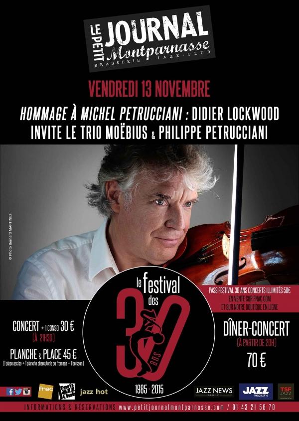 Paris Jazz : «Hommage à Michel PETRUCCIANI» au Petit Journal Montparnasse : Didier LOCKWOOD invite le Trio Moëbius & Philippe PETRUCCIANI