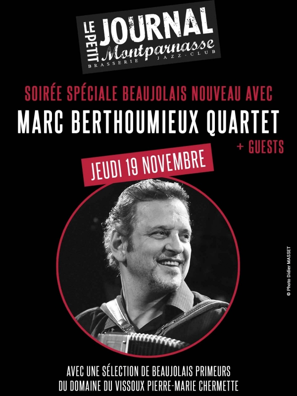 Paris Jazz : Soirée spéciale Beaujolais Nouveau au Petit Journal Montparnasse avec Marc BERTHOUMIEUX Quartet + Guests…