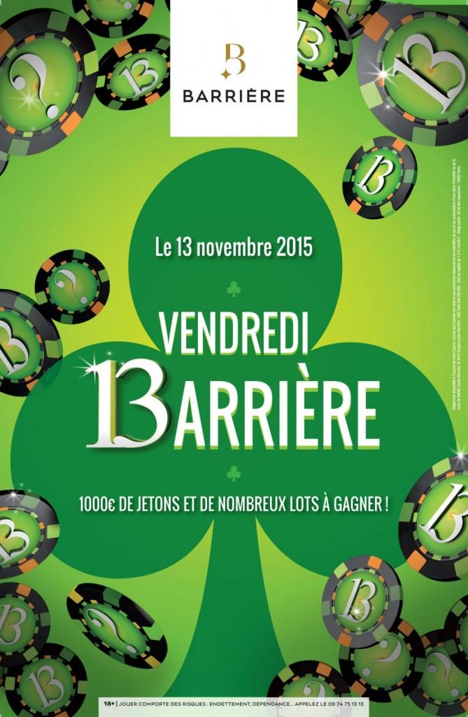 Venez tenter votre chance le Vendredi 13 novembre dans les Casinos Barrière…