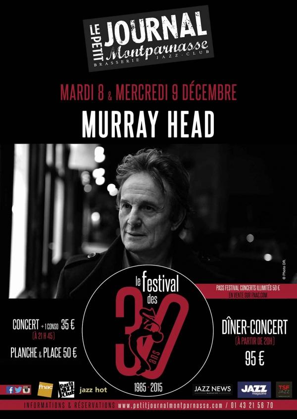 Paris Jazz : Murray HEAD se produit au Petit Journal Montparnasse dans le cadre du Festival de ses 30 ans…