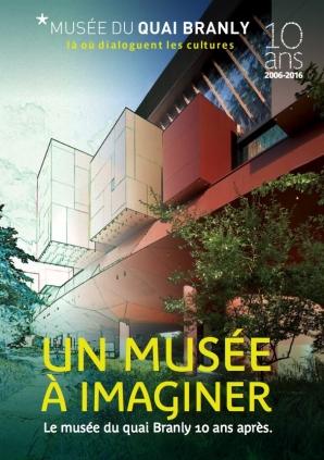 Paris : COLLOQUE INTERNATIONAL LE MUSÉE DU QUAI BRANLY – JACQUES CHIRAC 10 ANS APRÈS… UN MUSÉE À IMAGINER…