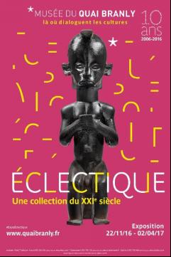 ECLECTIQUE Une collection du XXIè siècle au Musée du Quai Branly Jacques CHIRAC…