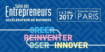 Paris : « Salon des Entrepreneurs 2017  » …